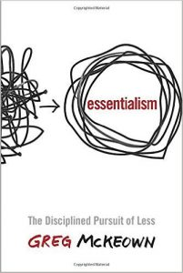 Essentialism, the Disciplined Pursuit of Less Book