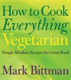 How to Cook Everything Vegetarian by Mark Bittman