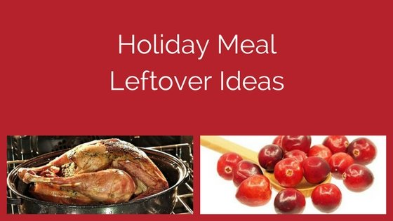holiday meal leftover ideas