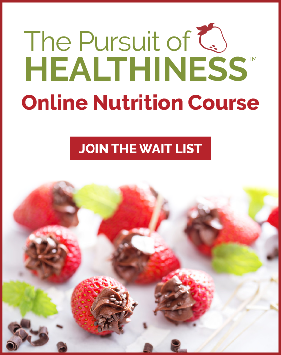 The Pursuit of Healthiness Online Nutrition Course
