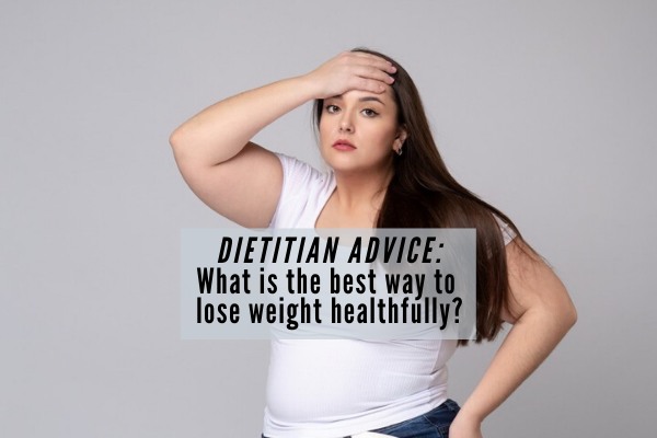 best diet for weight loss - dietitian advice