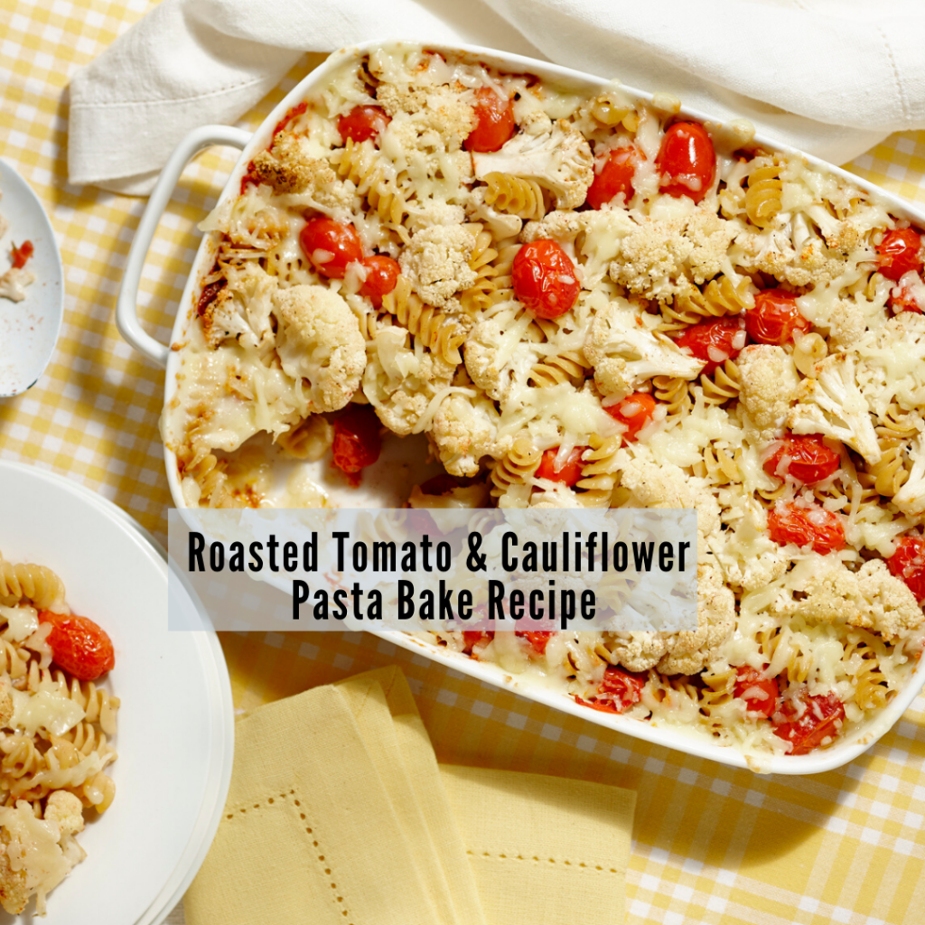 Tomato and Cauliflower Pasta Bake