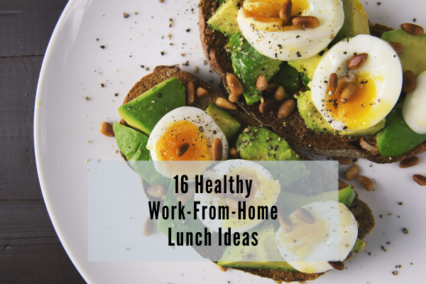 healthy work from home lunches